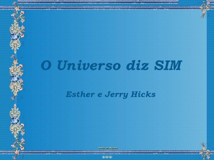 O Universo diz SIM Esther e Jerry Hicks
