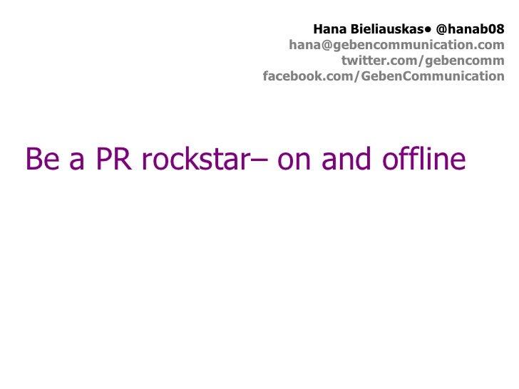 Hana Bieliauskas• @hanab08                     hana@gebencommunication.com                            twitter.com/gebencom...