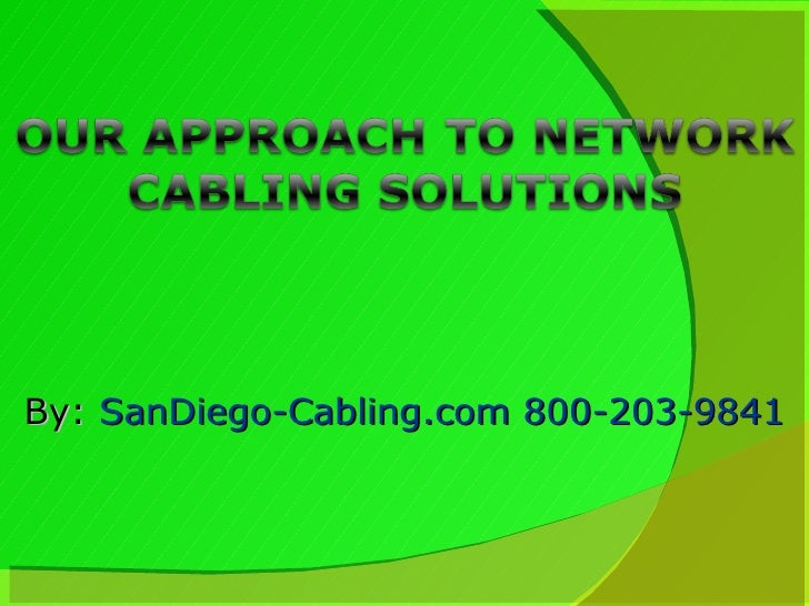 By:  SanDiego-Cabling.com 800-203-9841