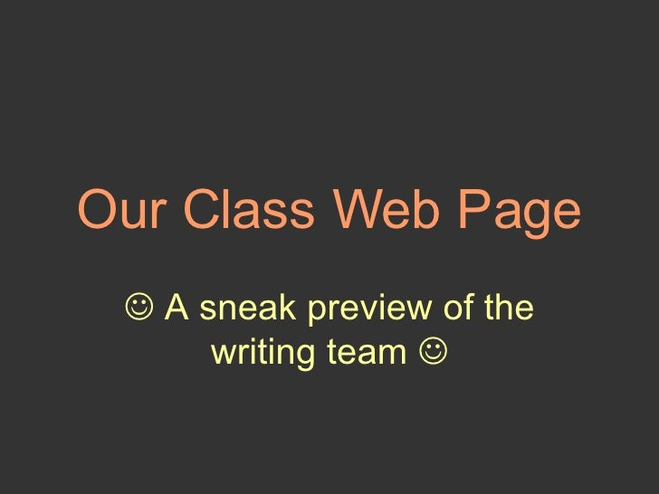 Our Class Web Page    A sneak preview of the writing team  