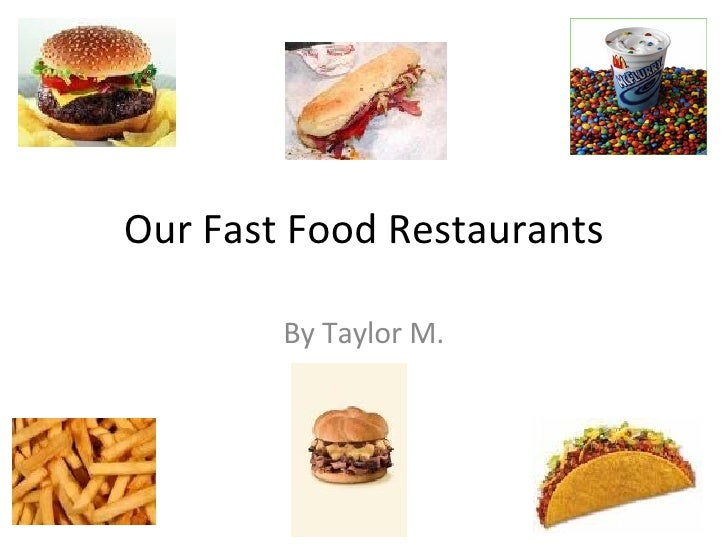 Our Fast Food Restaurants By Taylor M.