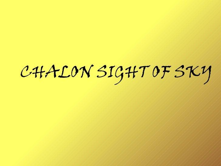 CHALON SIGHT OF SKY