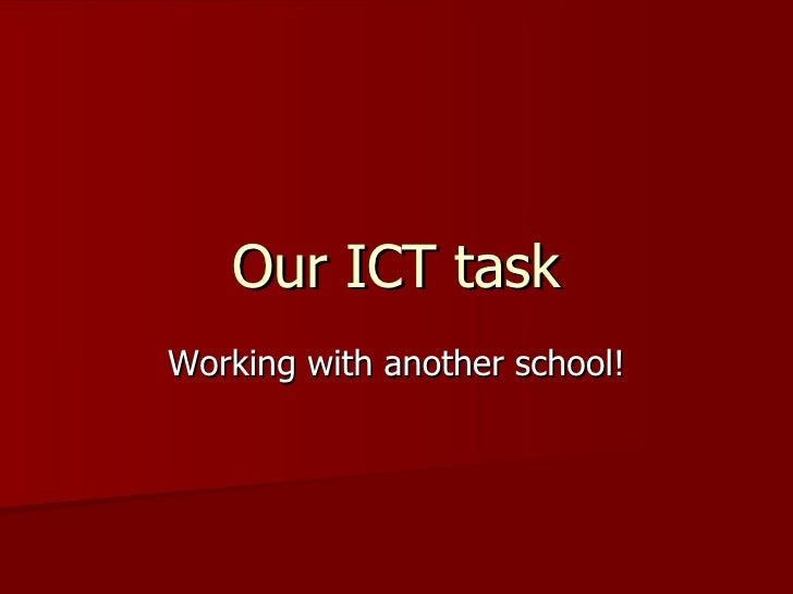 Our ICT task Working with another school!