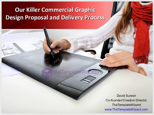 Our Killer Commercial Graphic Design Proposal and Delivery Process  David Suresh Co-founder/Creative Director TheTemplateW...