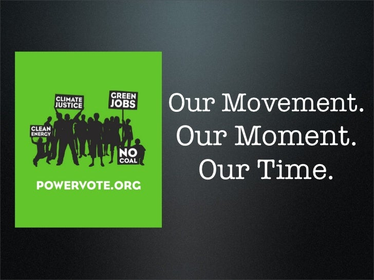 Our Movement. Our Moment.  Our Time.