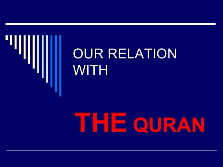 OUR RELATION WITH  THE  QURAN