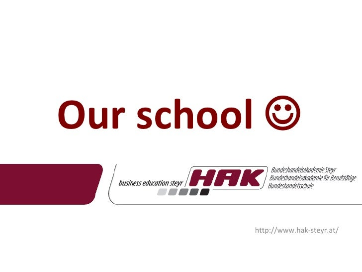 Our school   http://www.hak-steyr.at/
