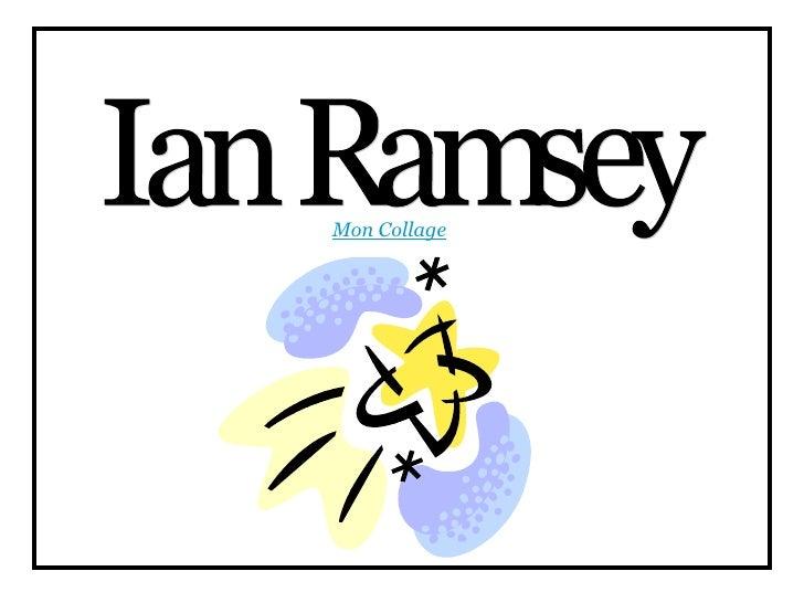 Mon Collage Ian Ramsey