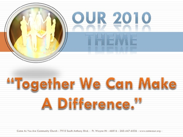 Come As You Are Community Church - 7910 South Anthony Blvd. -  Ft. Wayne IN - 46816 - 260-447-6036 - www.comeasur.org -