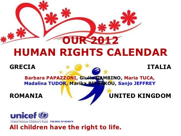 OUR 2012 HUMAN RIGHTS CALENDARGRECIA                                         ITALIA    Barbara PAPAZZONI, Giulia GAMBINO, ...