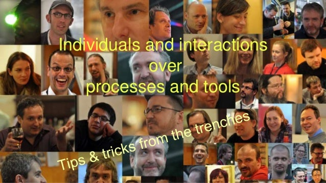 Individuals and interactions over processes and tools 2