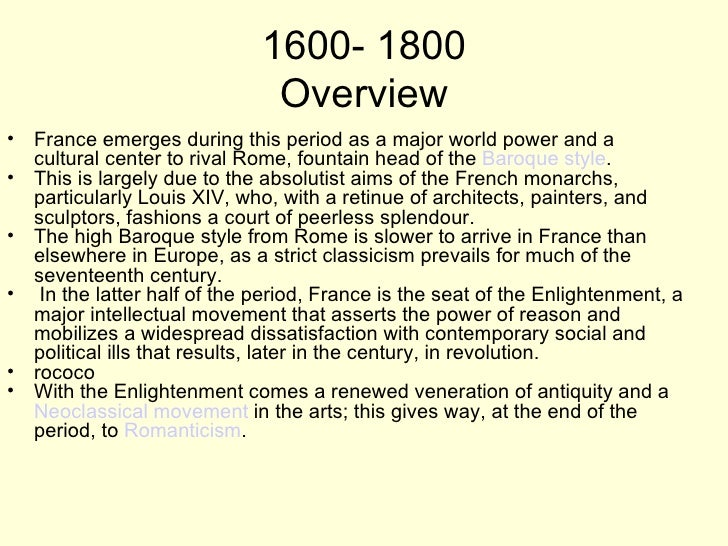 1600- 1800                              Overview• France emerges during this period as a major world power and a  cultural...