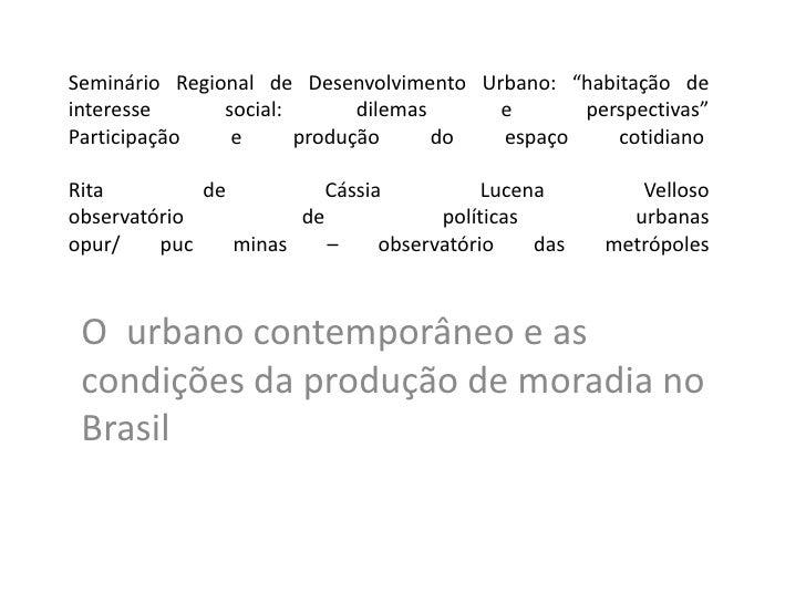 """Seminário Regional de Desenvolvimento Urbano: """"habitação deinteresse      social:       dilemas    e      perspectivas""""Par..."""