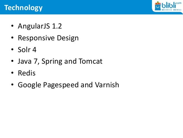 Technology • AngularJS 1.2 • Responsive Design • Solr 4 • Java 7, Spring and Tomcat • Redis • Google Pagespeed and Varnish