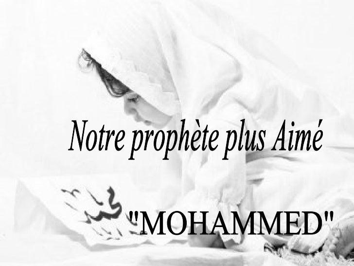 """Notre prophète plus Aimé """"MOHAMMED"""""""