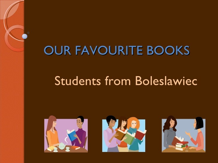 OUR FAVOURITE BOOKS Students from Boleslawiec