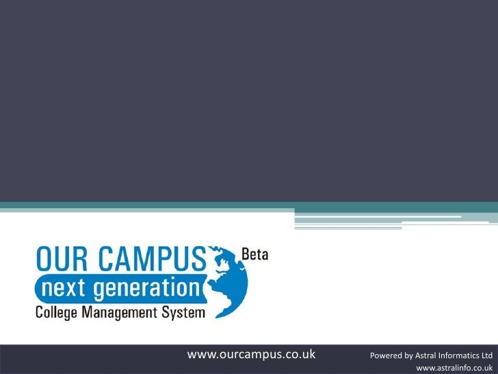 www.ourcampus.co.uk  Powered by Astral Informatics Ltd<br />www.astralinfo.co.uk<br />