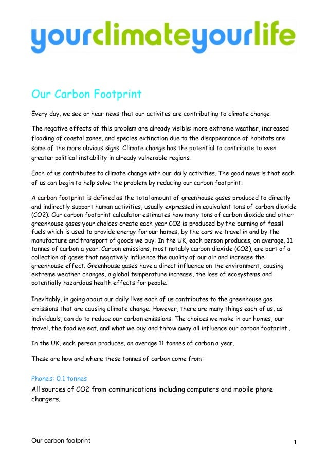 Our Carbon FootprintEvery day, we see or hear news that our activites are contributing to climate change.The negative effe...