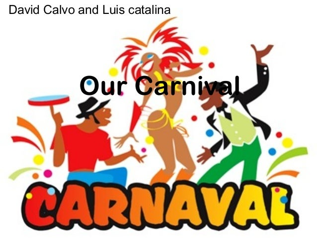 Our Carnival David Calvo and Luis catalina