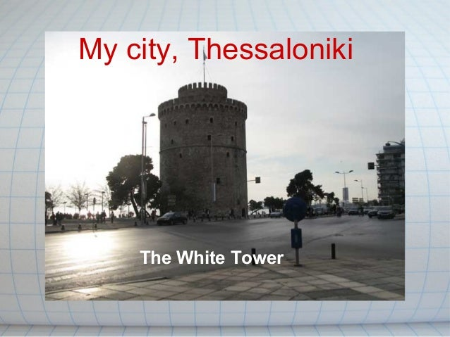 My city, Thessaloniki The White Tower