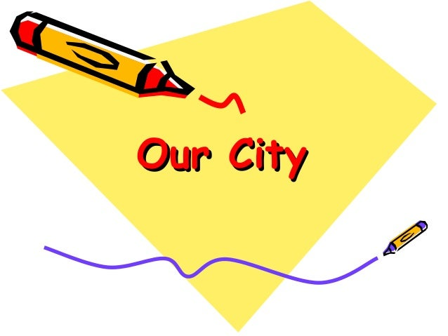 Our CityOur City