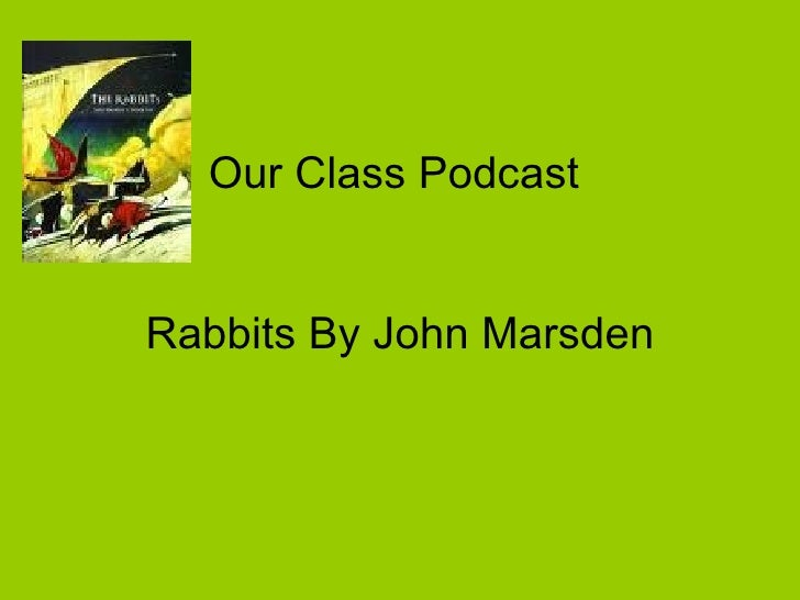 Our Class Podcast  Rabbits By John Marsden