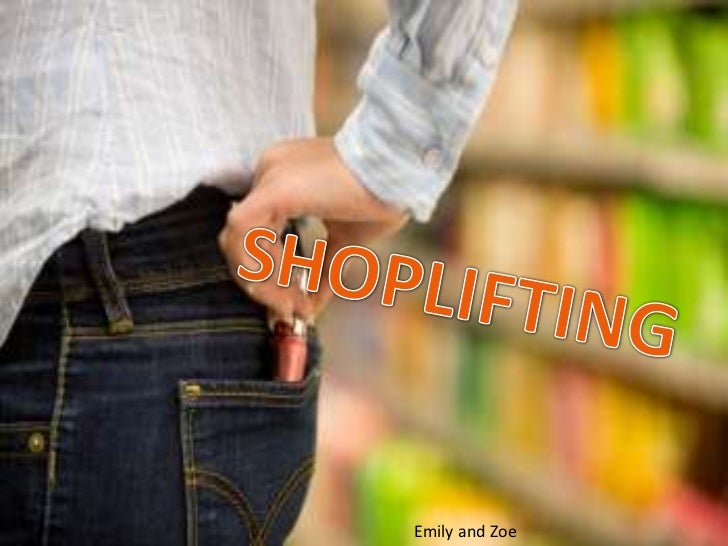SHOPLIFTING<br />Emily and Zoe <br />
