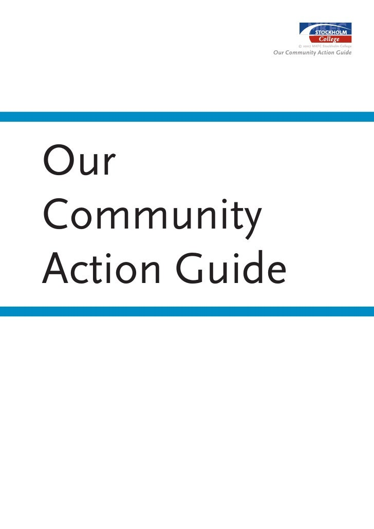 © 2007 MKFC Stockholm College             Our Community Action Guide     Our Community Action Guide