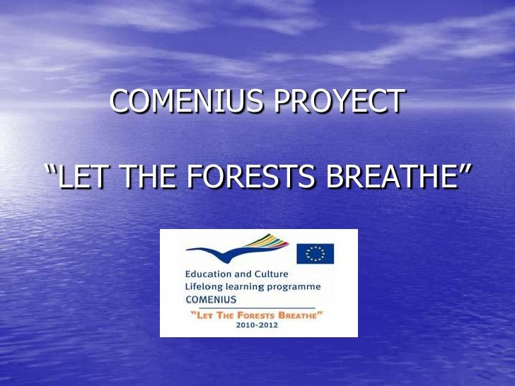 """COMENIUS PROYECT""""LET THE FORESTS BREATHE""""<br />"""