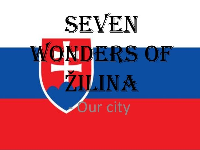 Seven Wonders of Žilina - Our city