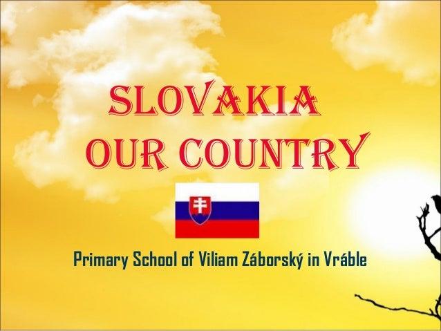 Slovakia our country Primary School of Viliam Záborský in Vráble