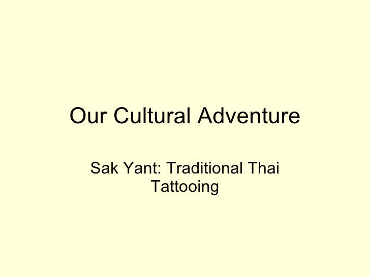 Our Cultural Adventure Sak Yant: Traditional Thai Tattooing