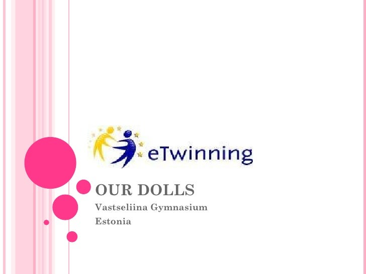 OUR DOLLS Vastseliina Gymnasium Estonia