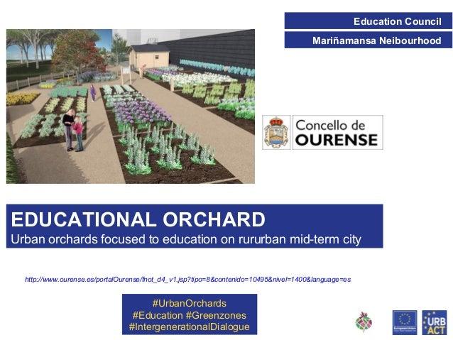 Education Council Mariñamansa Neibourhood  EDUCATIONAL ORCHARD Urban orchards focused to education on rururban mid-term ci...