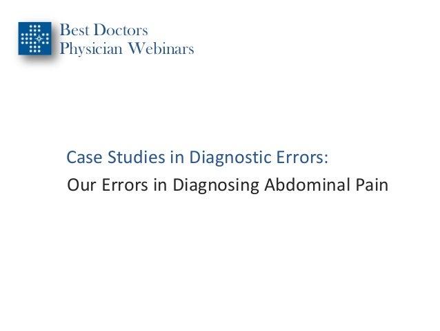 Best Doctors Physician Webinars Case Studies in Diagnostic Errors: Our Errors in Diagnosing Abdominal Pain