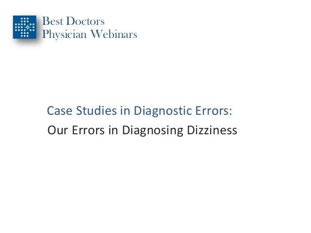 Best DoctorsPhysician WebinarsCase Studies in Diagnostic Errors:Our Errors in Diagnosing Dizziness