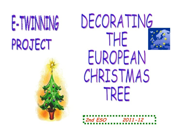 E-TWINNING PROJECT DECORATING THE EUROPEAN CHRISTMAS TREE 2nd ESO   2011-12