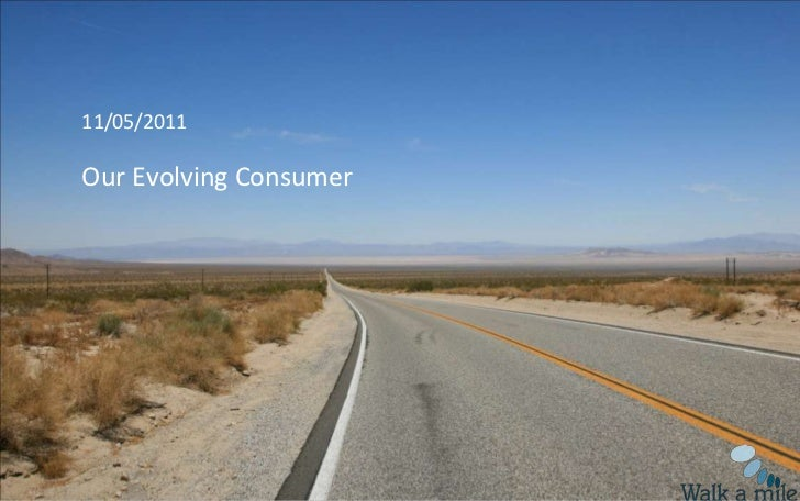 11/05/2011<br />Our Evolving Consumer<br />