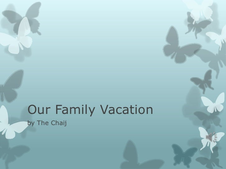 Our Family Vacationby The Chaij