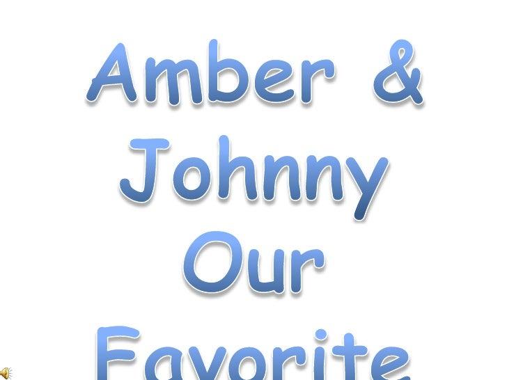 Amber & Johnny <br />Our Favorites<br />
