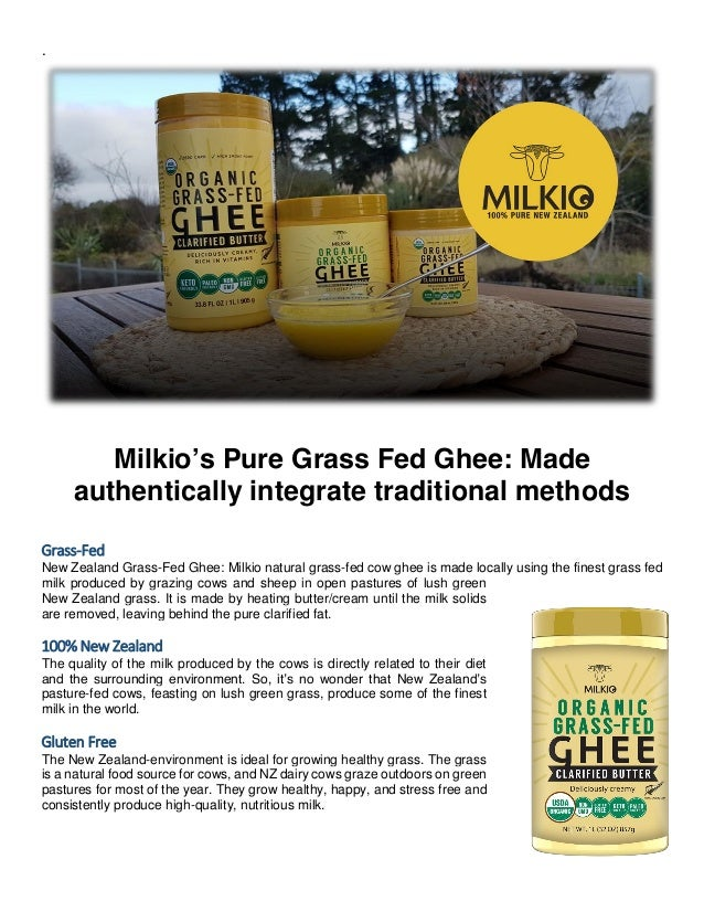 . Milkio's Pure Grass Fed Ghee: Made authentically integrate traditional methods Grass-Fed New Zealand Grass-Fed Ghee: Mil...