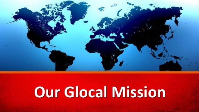 Our Glocal Mission