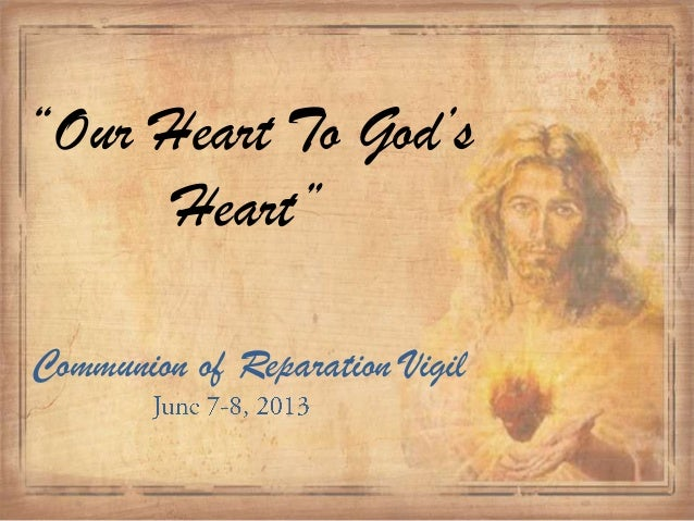 """""""Our Heart To God'sHeart""""Communion of Reparation Vigil"""