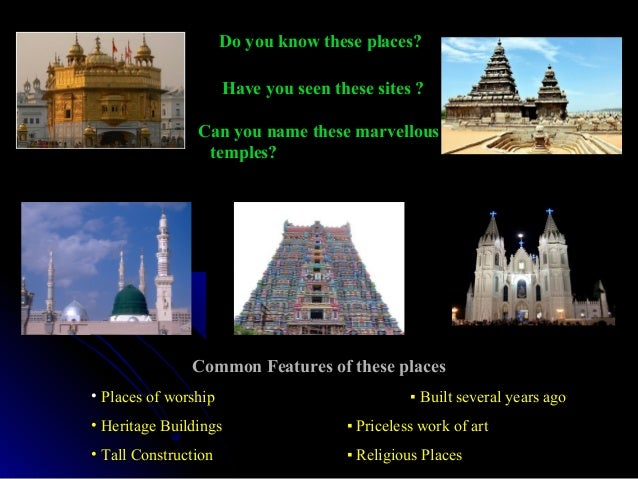 Do you know these places? Have you seen these sites ? Can you name these marvellous temples? Common Features of these plac...