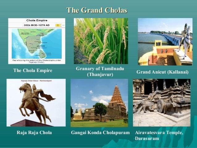 The Grand CholasThe Grand Cholas Granary of Tamilnadu (Thanjavur) Gangai Konda Cholapuram Grand Anicut (Kallanai) Raja Raj...