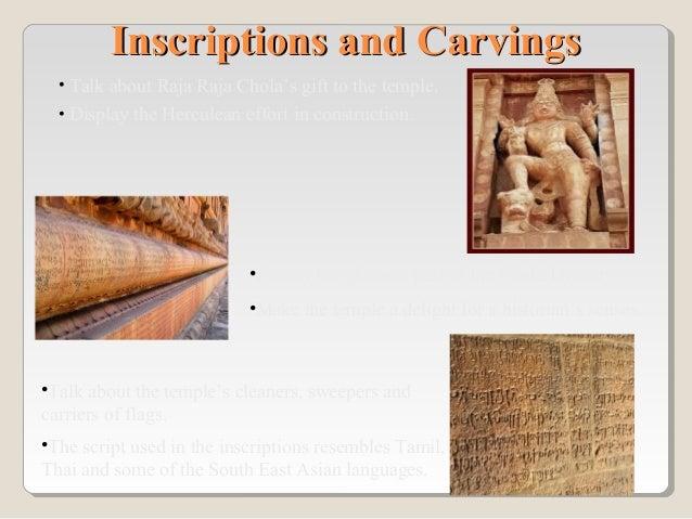 Inscriptions and CarvingsInscriptions and Carvings • Talk about Raja Raja Chola's gift to the temple. • Display the Hercul...