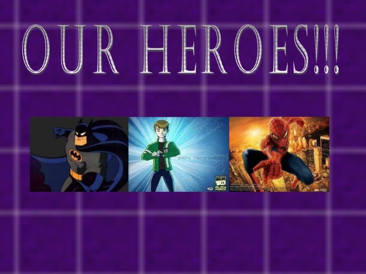 Our heroes!!!