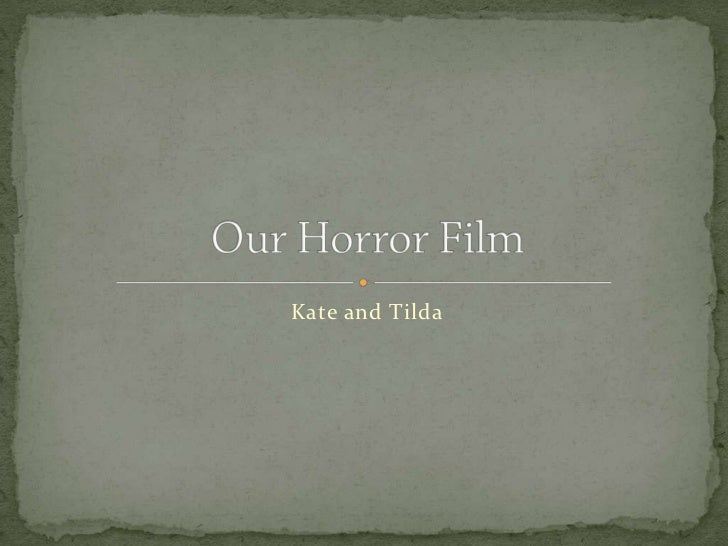 Kate and Tilda<br />Our Horror Film<br />