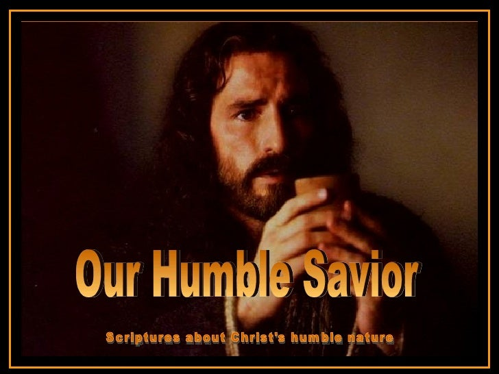 ♫  Turn on your speakers! CLICK TO ADVANCE SLIDES Tommy's Window Slideshow Our Humble Savior Scriptures about Christ's hum...