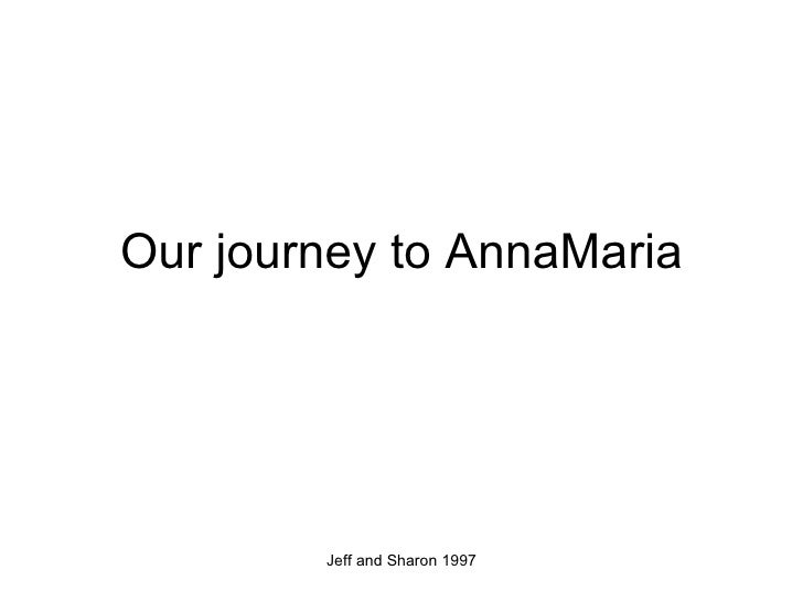 Our journey to AnnaMaria